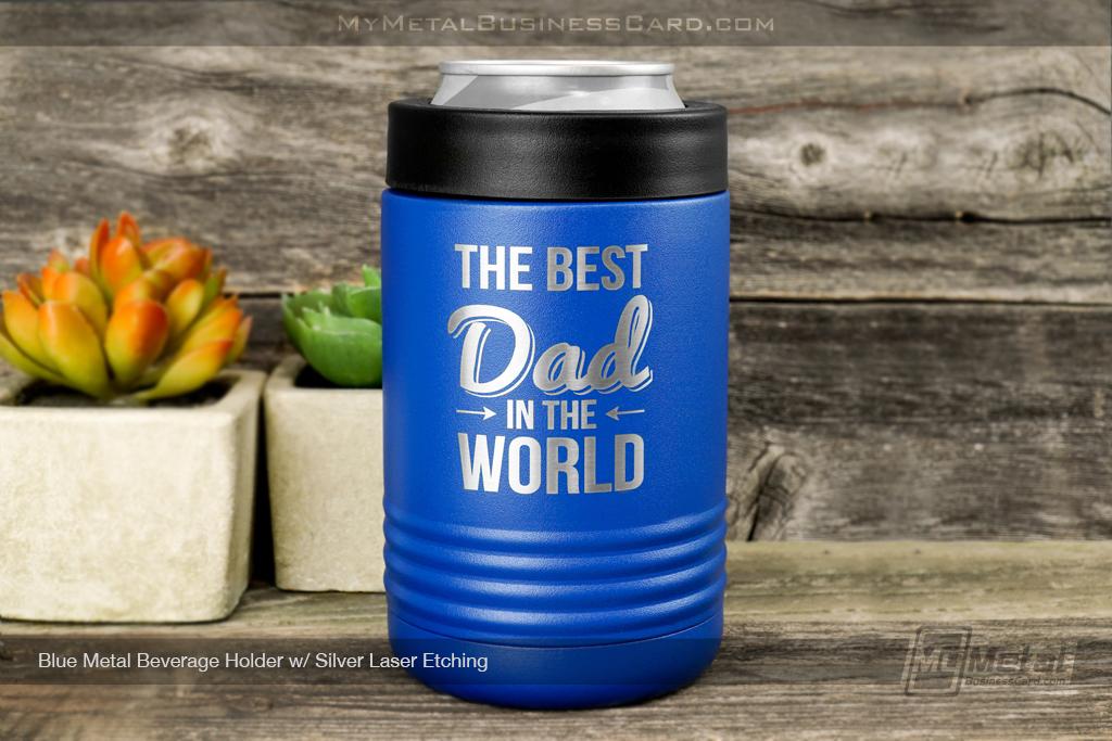 Blue-Metal-Beverage-Holder-Silver-Laser-Etching-Greatest-Dad