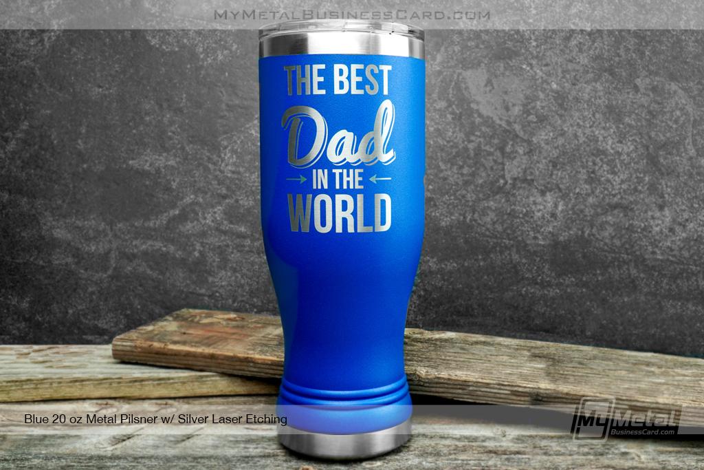 Blue-Metal-20oz-Pislner-Silver-Laser-Etching-Best-Dad